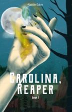 Carolina, Reaper by MaddyQuinn