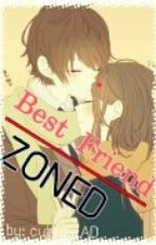 Best Friend Zoned by AlreadyG0ne