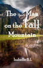 The Short Man on the Tall Mountain by isabelle_bl