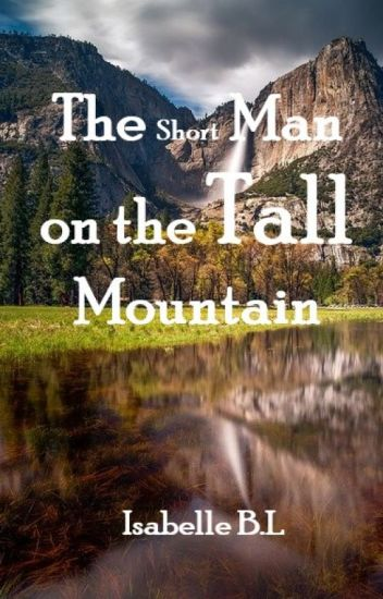 The Short Man on the Tall Mountain