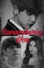 Remembering You {Chanbaek} by bun_bacon