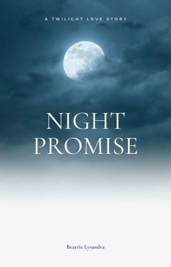 Night Promise • A Volturi Love • - Beatrix Lysandra - Wattpad