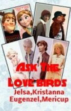 Ask The Love Birds Jelsa Kristanna Eugenzel Mericup by hersheyflake