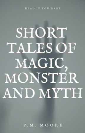 Short Tales of Magic, Monster and Myth by PureNote65