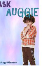 Ask Auggie! by AuggieMatthews