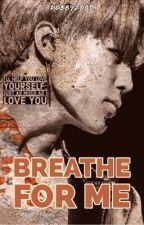 Breathe For Me↠ Park Jimin by dobby2005