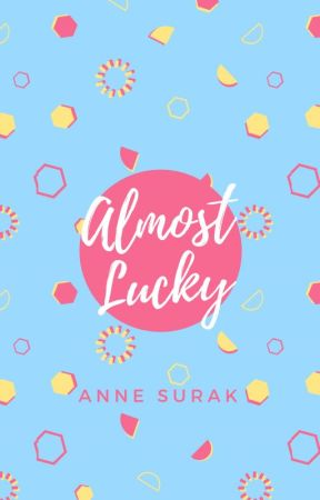 Almost Lucky by annesurak