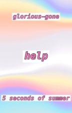 Help. by -roseyherron