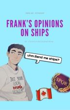 Frank Reacts To Ships by itsyachinesebabyman