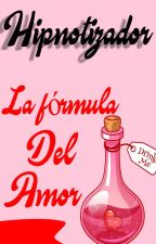 La fórmula del amor by Hipnotizador