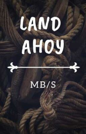 Land Ahoy ↪ MB/S by stormyseas-
