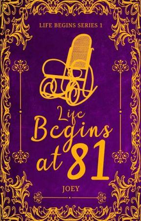 Life Begins at 81  by joeymeows