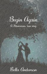 Begin Again by isabella_maeve
