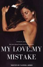 My love,My Mistake by Sweetdream_15