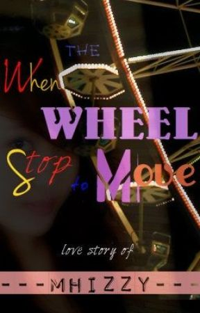 "("",) When The Wheel Stop To Move ("",) by bieh20"