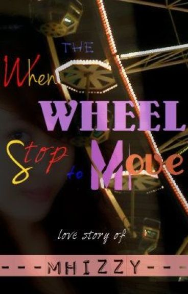 """("""",) When The Wheel Stop To Move ("""",) by bieh20"""