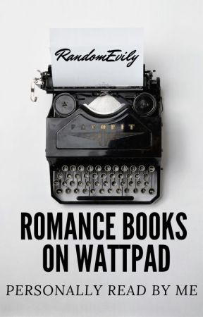 Romance Books On Wattpad by RandomEvily