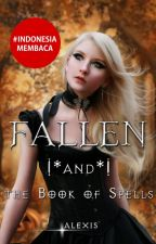FALLEN (and The Book of Spells)#1 by DiahItsnani