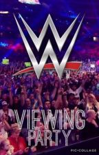 WWE Viewing Party by SinnaMonnBun