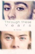 Through these years (ZARRY AU) by MissCATLEYA