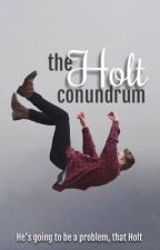 The Holt Conundrum by DarknessAndLight
