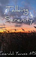 Talking Serenity by Ezerdali