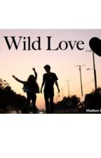 A Wild Love - Matthew Espinosa by fuelling-the-fantasy
