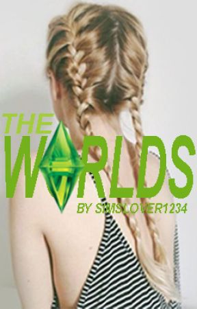 The Worlds // Sims by simslover1234