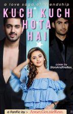 Kuch Kuch Hota Hai - A Love Saga of Friendship. ( SwaSan TS,,)  by AngelGoldieReal