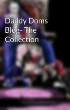 Daddy Doms Blog- The Collection  by Daddydomsblog