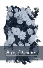 A te, futura me | Poesie by Soulniee
