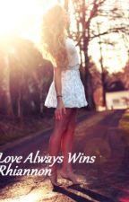 Love always wins (Louis Tomlinson Fan Fiction) by Rhiannonleee