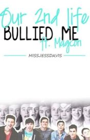 Our 2nd Life Bullies me? (Ft Magcon) IN EDITING PROCESS by hmluke