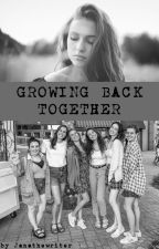 Growing back together (sequel to We fell apart) by kaththepoetcim