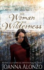 The Woman in the Wilderness by JoannaTheParadox
