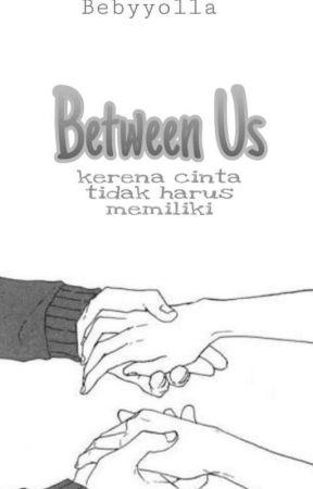 Between Us by bebyyolla