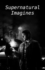 Supernatural Imagines by thedoctorandroseee