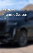 Kaira ff - Promise Season 2 !!  by kaira_love2106