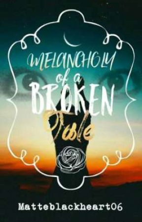 Melancholy of a Broken Tale by MatteBlackHeart06