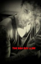 The Bad Boy And Me by GeekGirl1999