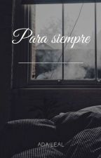 *Para Siempre* by AditaLeal