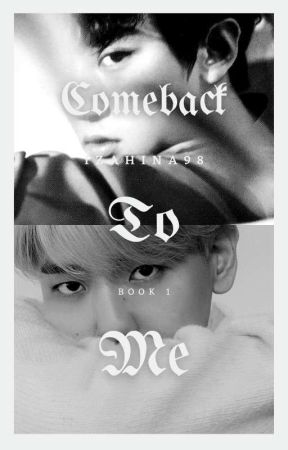 Come Back to Me [•CHANBAEK][OPEN PO] by Guardian_Light