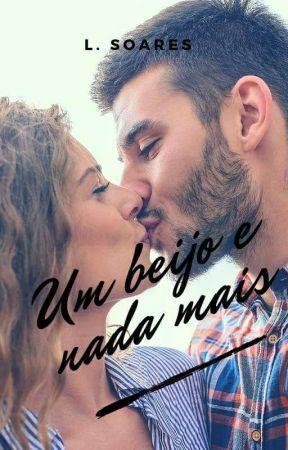 Um beijo e nada mais by larissa_ssoares