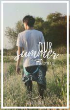 ● our summer ● pedritovm y tú by brokew1tch