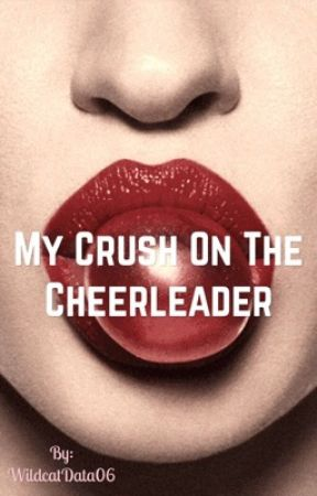 My crush on the Cheerleader (gxg) by WildcatData06