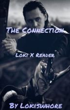 | The Connection |  by lokiswhore