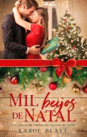Mil Beijos de Natal | Um Conto (Apenas Degustação!) by autorkarolblatt