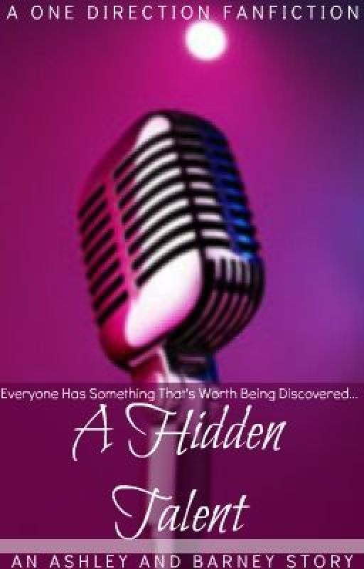 A Hidden Talent •<•>• A One Direction Fanfiction by LickingLiamPayne