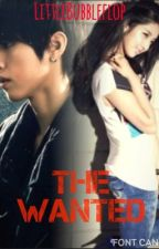The Wanted (SLOW UPDATE) by LittleBubbleflop