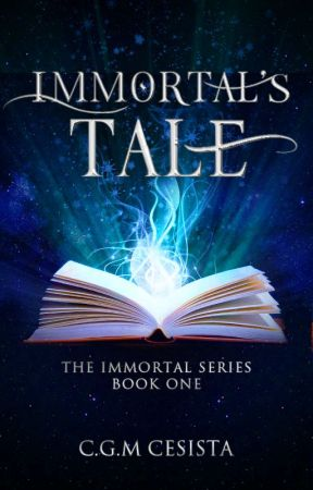 Immortal's Tale |Immortal Series One| by charmaineglorymae